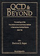 QCD & beyond : proceedings of the Theoretical Advanced Study Institute in Elementary Particle Physics (TASI '95), Boulder, Colorado, USA, 4-30 June 1995