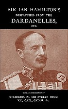 Sir Ian Hamilton's despatches from the Dardanelles, etc