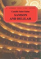 Samson and Delilah : opera in three acts