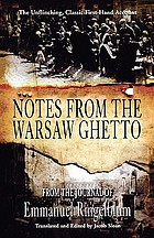 Notes from the Warsaw ghetto; the journal of Emmanuel Ringelblum Ghetto Warschau. Tagebücher aus dem Chaos