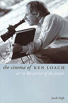 The cinema of Ken Loach : art in the service of the people