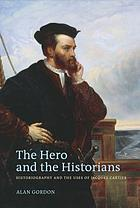 The hero and the historians : historiography and the uses of Jacques Cartier