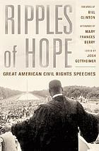 Ripples of hope : great American civil rights speeches