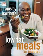 Ainsley Harriott's low-fat meals in minutes
