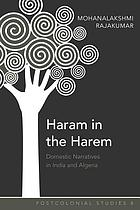 Haram in the harem : domestic narratives in India and Algeria