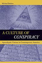 A culture of conspiracy : apocalyptic visions in contemporary America