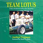 Team Lotus : the Indianapolis years