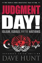 Judgment day! : Islam, Israel and the nations