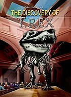 The story of the discovery of Tyrannosaurus rex