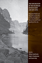 The exploration of the Colorado River in 1869 and 1871-1872 : biographical sketches and original documents of the first Powell expedition of 1869 and the second Powell expedition of 1871-1872