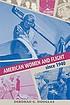 American Women and Flight since 1940.