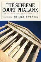 The Supreme Court phalanx : the court's new right-wing bloc