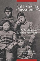 Battlefield and classroom : four decades with the American Indian, 1867-1904