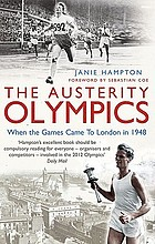 The austerity Olympics : when the games came to London in 1948