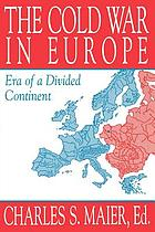 The Cold War in Europe : era of a divided continent