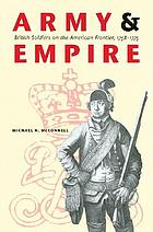 Army and empire : British soldiers on the American frontier, 1758-1775