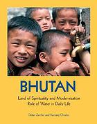 Bhutan, land of spirituality and modernization : role of water in daily life