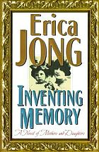Inventing memory : a novel of mothers and daughters