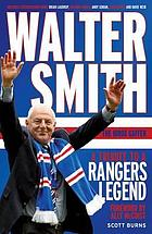 Walter Smith : the Ibrox gaffer : a tribute to a Rangers