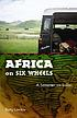 Africa on six wheels : a semester on safari