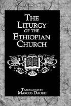 The liturgy of the Ethiopian Church.
