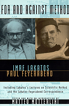 For and against method : including Lakatos's lectures on scientific method and the Lakatos-Feyerabend correspondence