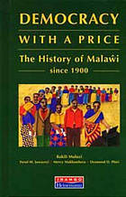 Democracy with a price : the history of Malaŵi since 1900
