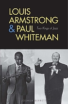 Louis Armstrong & Paul Whiteman : two kings of jazz