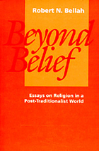 Beyond belief; essays on religion in a post-traditional world