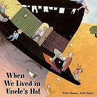 When we lived in Uncle's hat