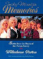 Smoky mountain memories : stories from the hearts of Dolly Parton's family