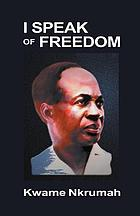 I speak of freedom : a statement of African ideology