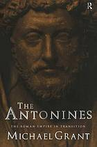 The Antonines : the Roman empire in transition