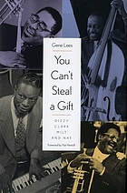 You can't steal a gift : Dizzy, Clark, Milt, and Nat
