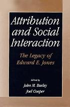 Attribution and social interaction : the legacy of Edward E. Jones