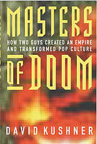 Masters of Doom : how two guys created an empire and transformed pop culture