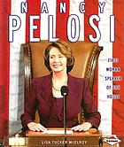 Nancy Pelosi : first woman Speaker of the House