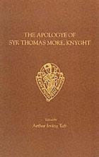 The apologye of Syr Thomas More, knyght