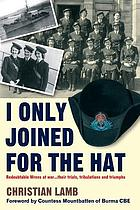 I only joined for the hat : redoubtable Wrens at war : their trials, tribulations and triumphs