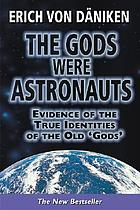 "The gods were astronauts : evidence of the true indentities [sic] of the old ""gods"""