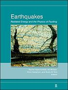 Earthquakes : radiated energy and the physics of faulting