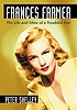 Frances Farmer : the life and films of a troubled star