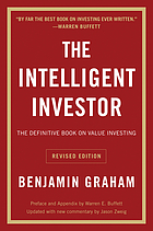 The intelligent investor : a book of practical counsel The intelligent investor