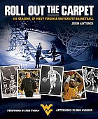 Roll out the carpet : 101 seasons of West Virginia University basketball