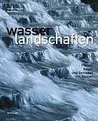 New Waterscapes Planning, Building and Designing with Water