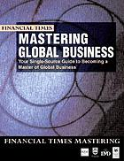 Mastering global business : the complete MBA companion in global business