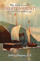 Who really invented the steamboat? : Fulton's Clermont coup