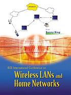 Wireless LANs and home networks : connecting offices and homes : proceedings of the International Conference on Wireless LANs and Home Networks : Singapore, 5-7 December 2001
