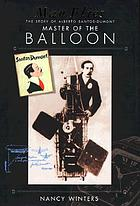 Man flies : the story of Alberto Santos-Dumont, master of the balloon, conqueror of the air