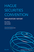 Explanatory report on the Hague Convention on the Law Applicable to Certain Rights in Respect of Securities Held with an Intermediary : Hague Securities Convention